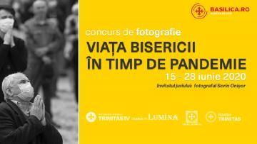 """Concurs de fotografie: """"Viaţa Bisericii în timp de pandemie"""""""